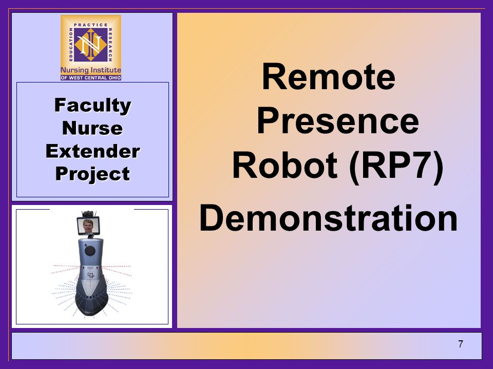 7 Faculty Nurse Extender Project Remote Presence Robot (RP7) Demonstration