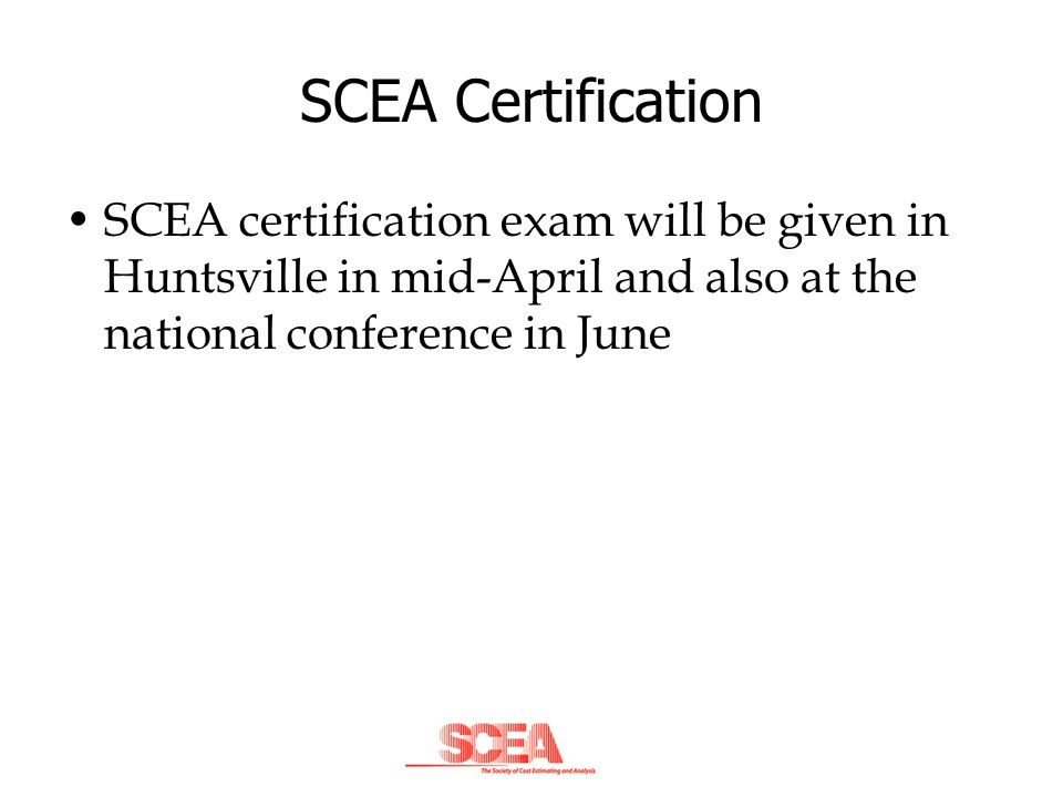 Society of Cost Estimating and Analysis (SCEA) Greater Alabama Chapter Dr.
