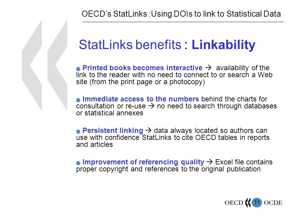 11 StatLinks benefits : Linkability Printed books becomes interactive availability of the link to the reader with no need to connect to or search a We