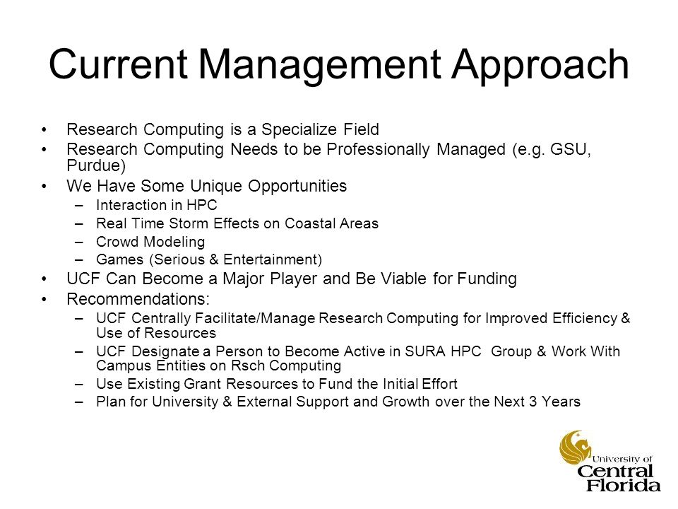 Current Management Approach Research Computing is a Specialize Field Research Computing Needs to be Professionally Managed (e.g.