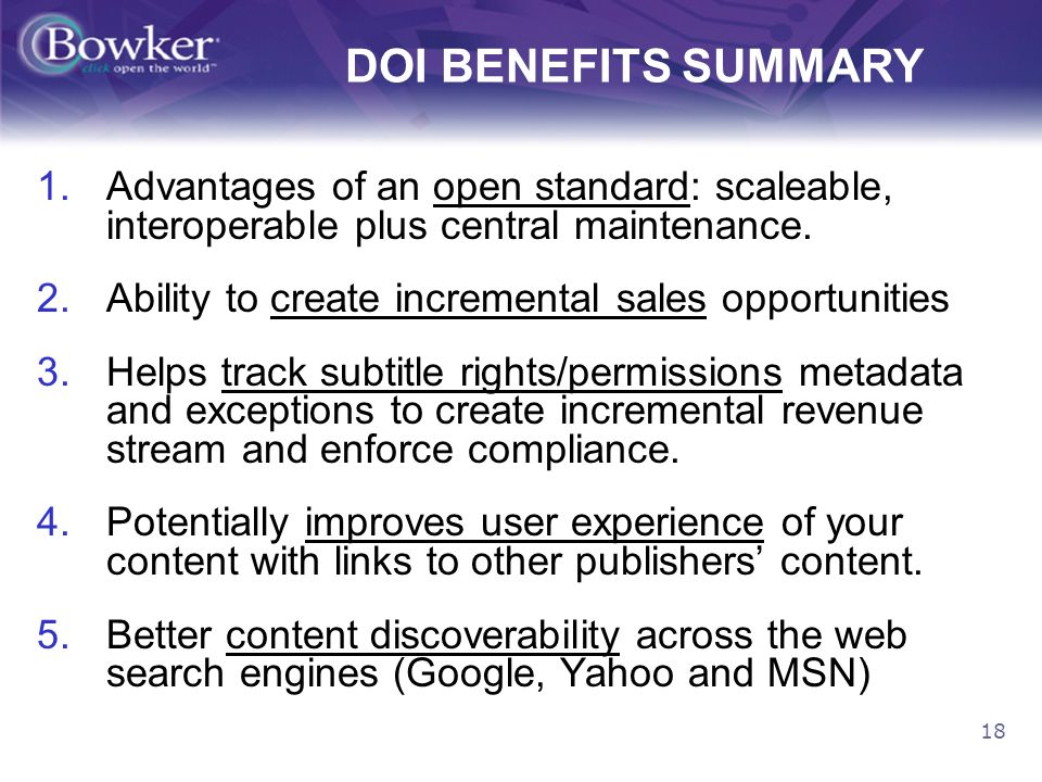 18 DOI BENEFITS SUMMARY 1.Advantages of an open standard: scaleable, interoperable plus central maintenance.
