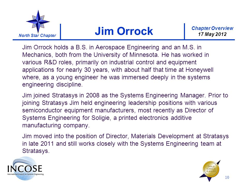Chapter Overview 17 May 2012 North Star Chapter Jim Orrock holds a B.S. in Aerospace Engineering and an M.S. in Mechanics, both from the University of