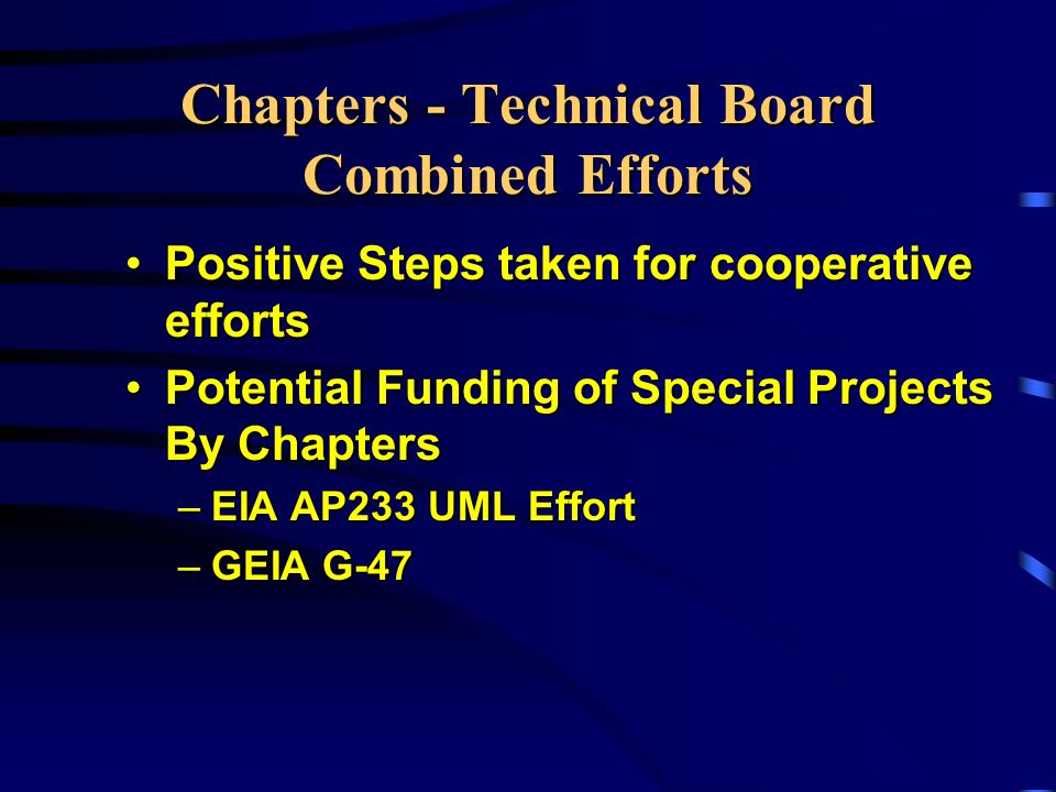 Chapters - Technical Board Combined Efforts Positive Steps taken for cooperative effortsPositive Steps taken for cooperative efforts Potential Funding
