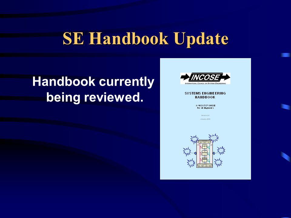SE Handbook Update Handbook currently being reviewed.