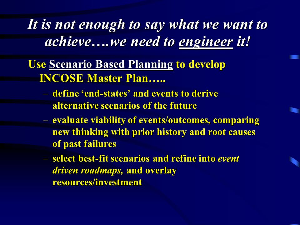 It is not enough to say what we want to achieve….we need to engineer it.