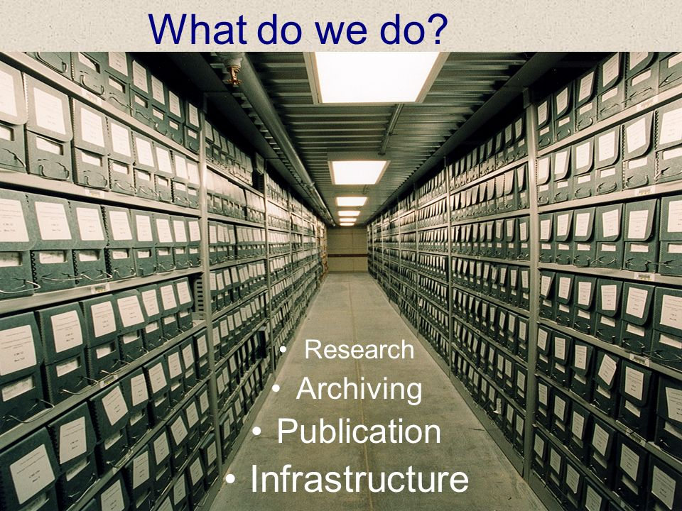What do we do? Research Archiving Publication Infrastructure