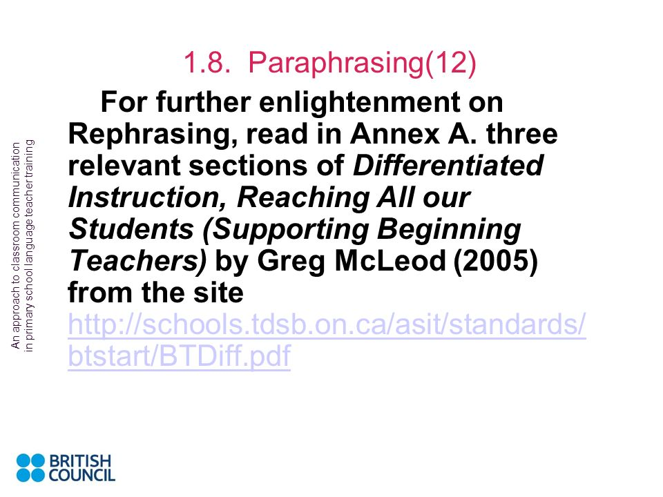 An approach to classroom communication in primary school language teacher training 1.8. Paraphrasing(11) From Language Arts: noun <> verb, adverb <> a
