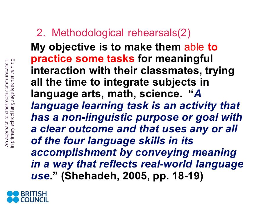 An approach to classroom communication in primary school language teacher training 2. Methodological rehearsals(1) Although not a drama teacher, I do