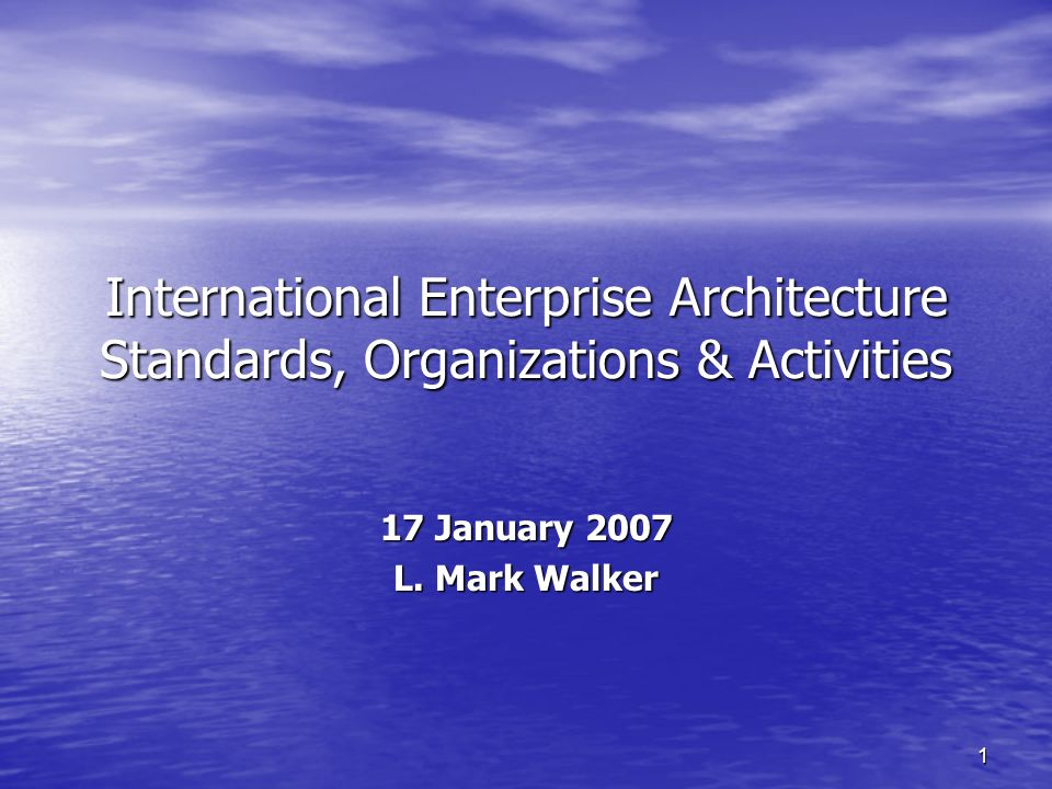 LMWalker2 Agenda Background Background The Multitude of Architecture Standards Activities The Multitude of Architecture Standards Activities 1- ISO: –TC184/SC5/WG1 (Four Enterprise Architecture Standards) –JTC1/SC7/WG42 (based on IEEE 1471, ISO 15288, 12207, etc.) 2- Governments: –US: DODAF, FEAF, CADM, etc.