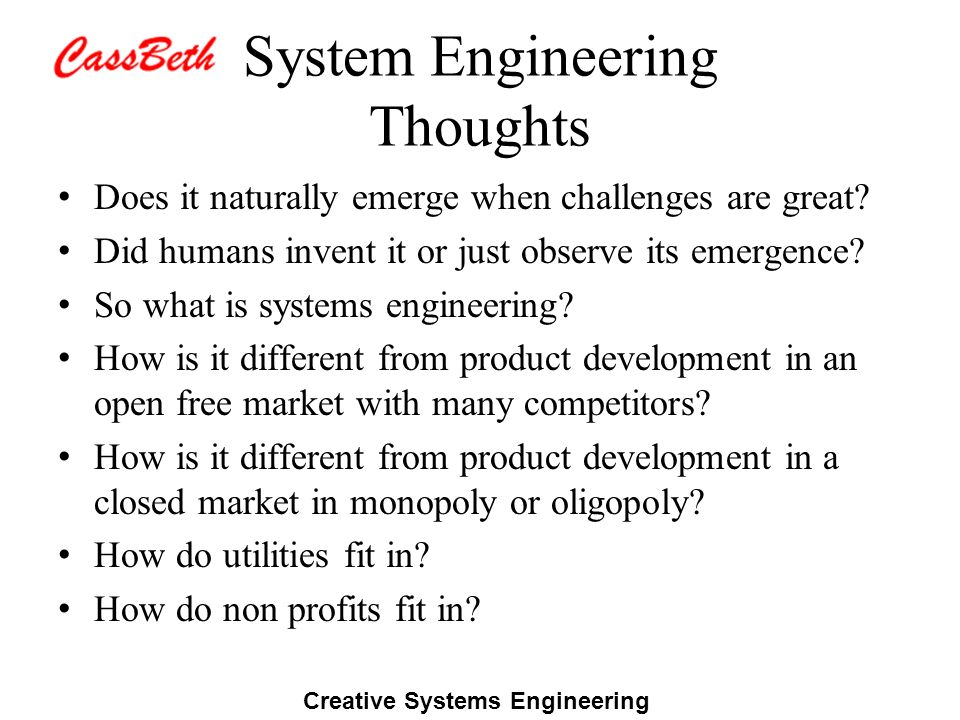 Creative Systems Engineering System Engineering Thoughts Does it naturally emerge when challenges are great? Did humans invent it or just observe its