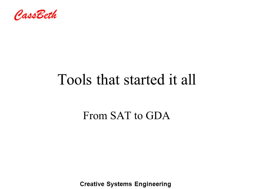 Creative Systems Engineering SAT Idea Prelim Spec Doc SAT Final Spec Reports Updates Authors Previously Manual Inspections Lets machines do what they do well – search, count, filter, categorize, profile, visualize Lets humans do what they do well – creativity, critical thinking, inspiration, intuition