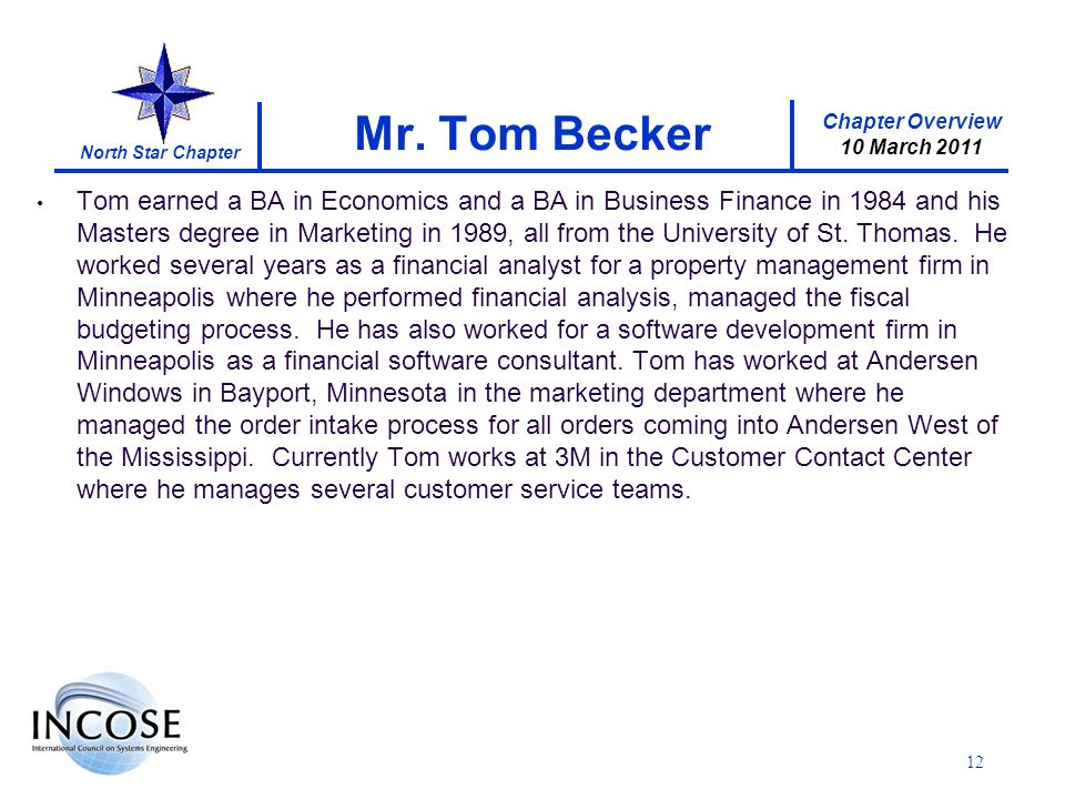 Chapter Overview 10 March 2011 North Star Chapter Tom earned a BA in Economics and a BA in Business Finance in 1984 and his Masters degree in Marketing in 1989, all from the University of St.