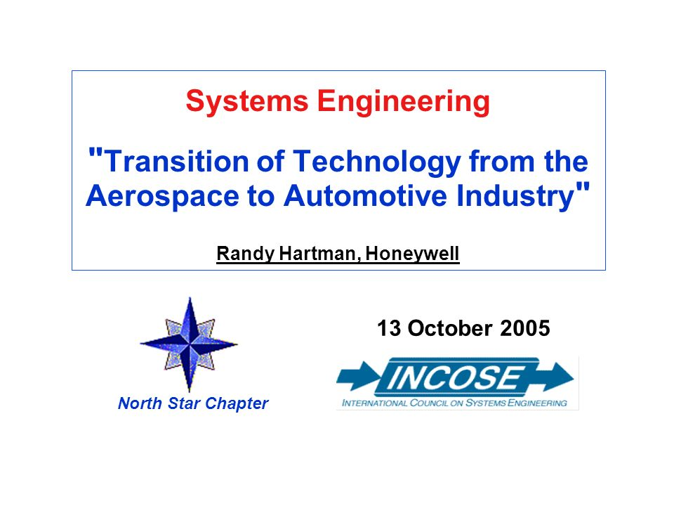 Chapter Overview 13 October 2005 North Star Chapter PM 13 Our Speaker Randy Hartman has worked for Honeywell since 1979.