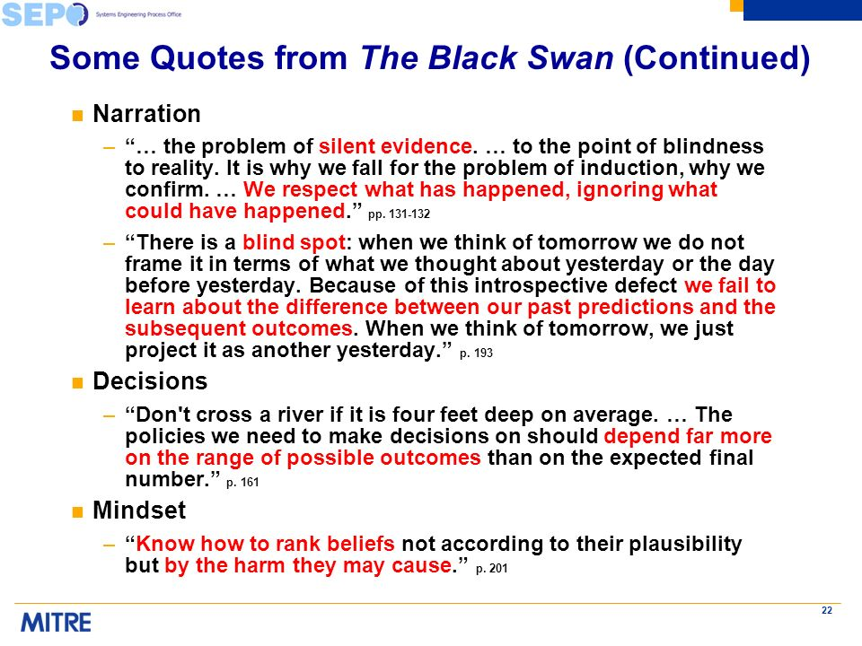 22 Some Quotes from The Black Swan (Continued) n Narration –… the problem of silent evidence.