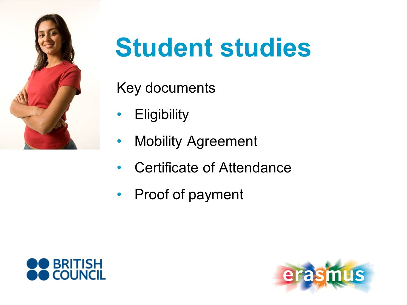 Student studies Key documents Eligibility Mobility Agreement Certificate of Attendance Proof of payment