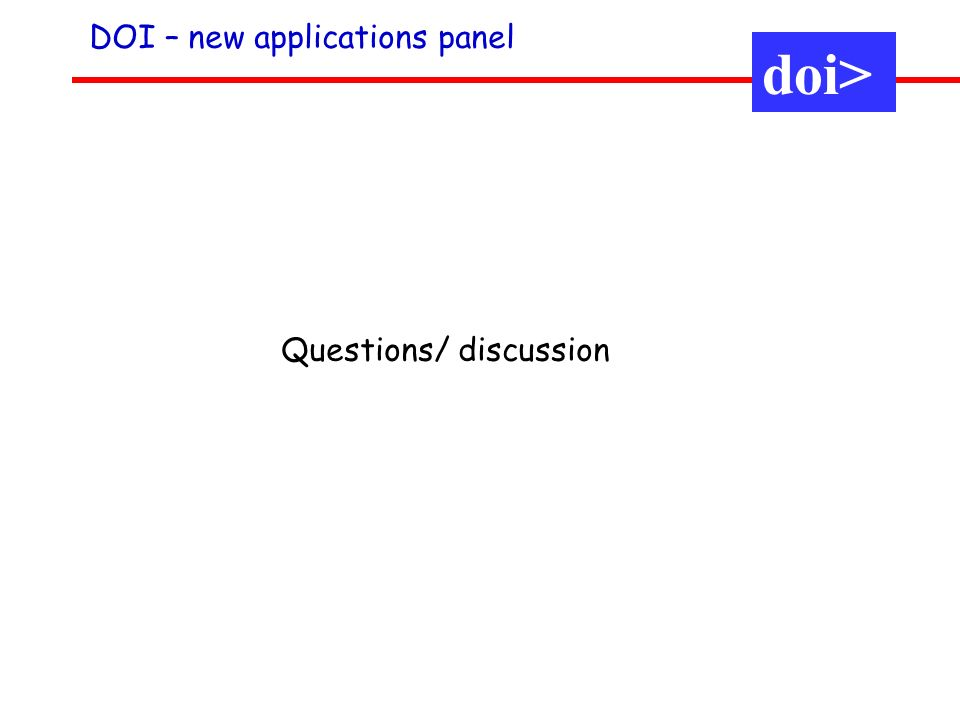 doi> Questions/ discussion DOI – new applications panel