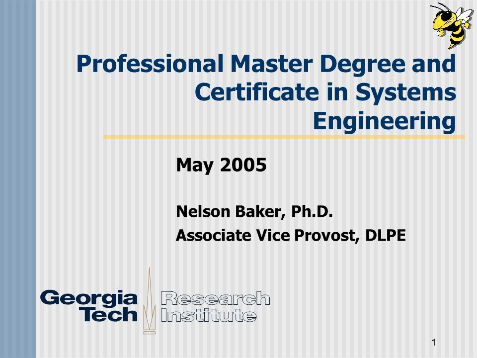 2 Objective Georgia Tech is creating a professional masters degree and certificate program in systems engineering.