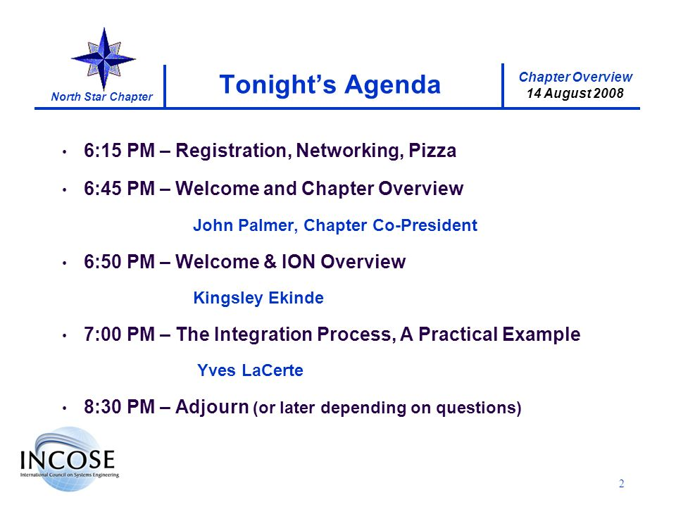 Chapter Overview 14 August 2008 North Star Chapter 2 Tonights Agenda 6:15 PM – Registration, Networking, Pizza 6:45 PM – Welcome and Chapter Overview