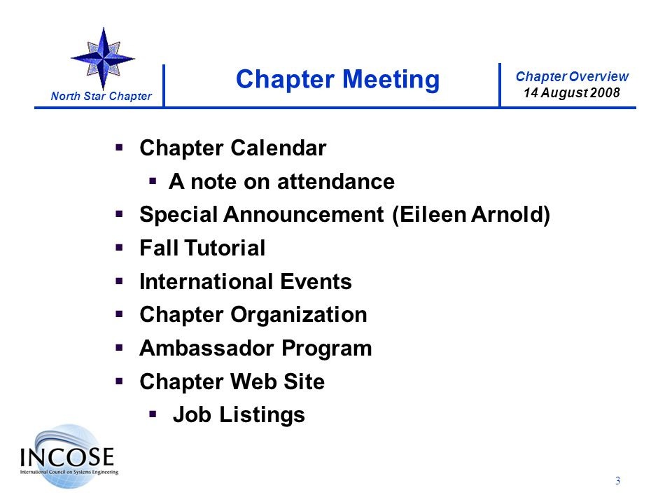 Chapter Overview 14 August 2008 North Star Chapter 3 Chapter Calendar A note on attendance Special Announcement (Eileen Arnold) Fall Tutorial Internat