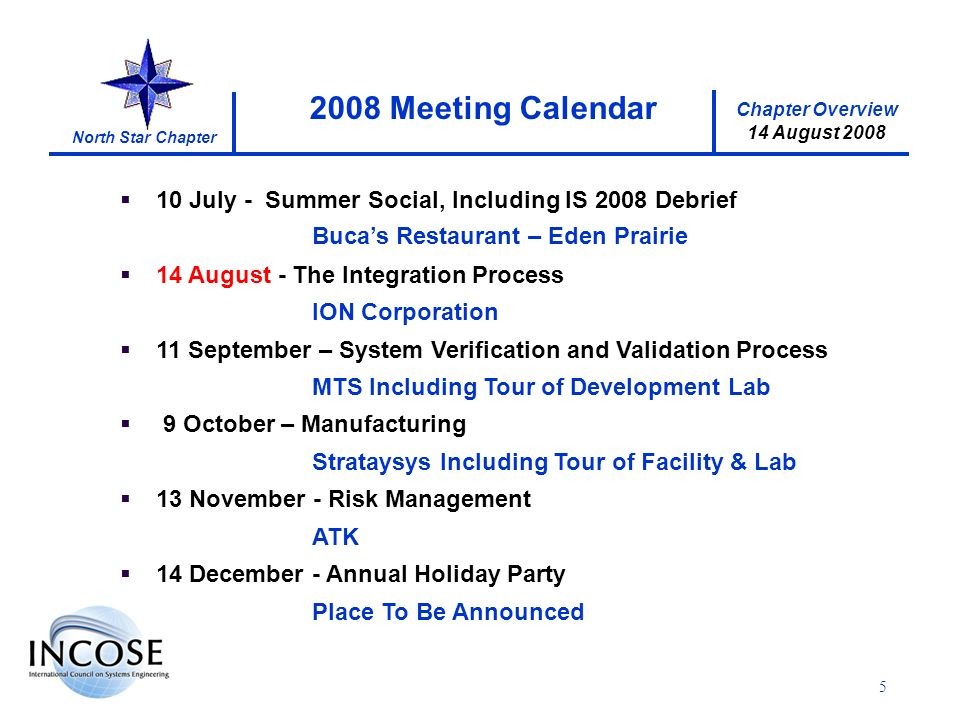 Chapter Overview 14 August 2008 North Star Chapter 5 10 July - Summer Social, Including IS 2008 Debrief Bucas Restaurant – Eden Prairie 14 August - Th