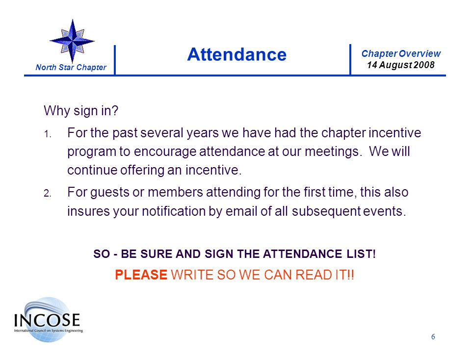 Chapter Overview 14 August 2008 North Star Chapter 6 Why sign in? 1. For the past several years we have had the chapter incentive program to encourage