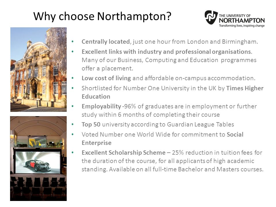 Why choose Northampton.Centrally located, just one hour from London and Birmingham.
