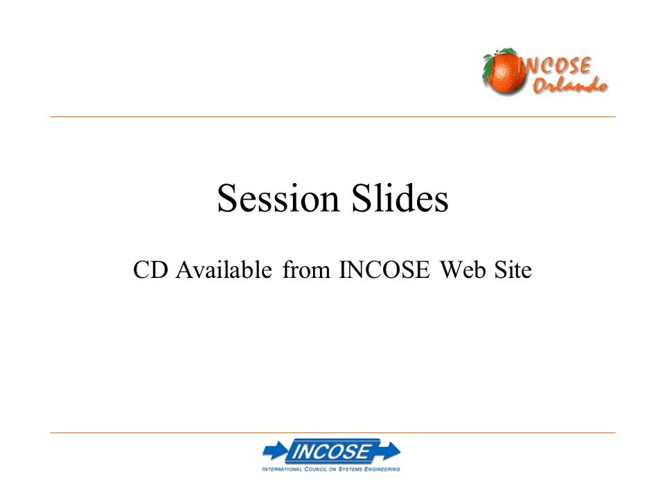 Session Slides CD Available from INCOSE Web Site