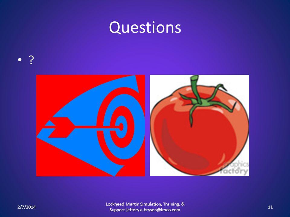 Questions ? 2/7/2014 Lockheed Martin Simulation, Training, & Support jeffery.e.bryson@lmco.com 11