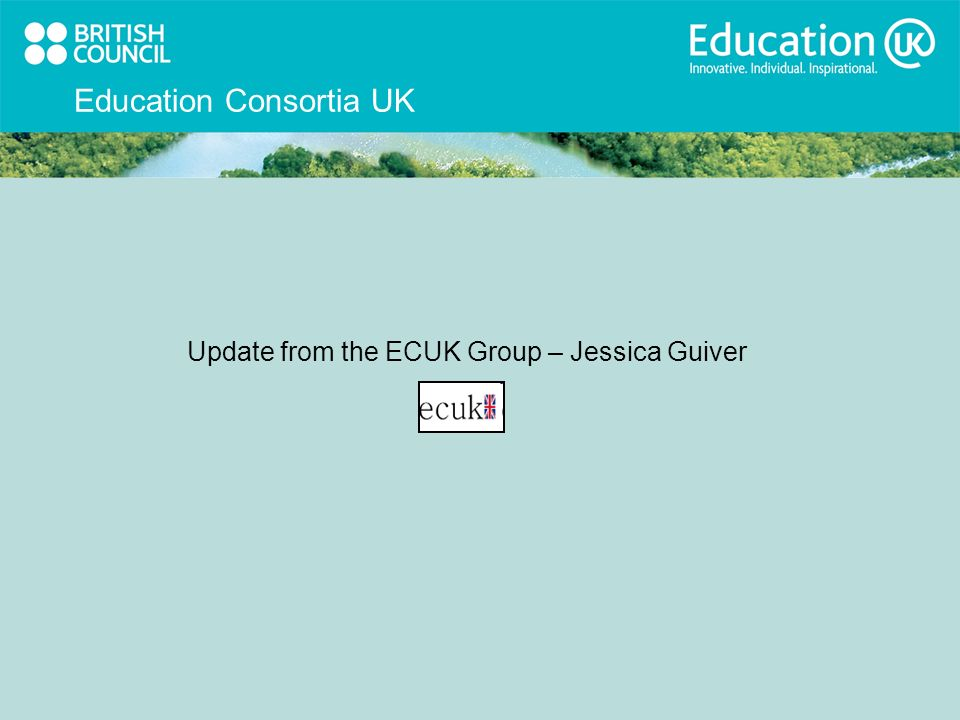 Education Consortia UK Update from the ECUK Group – Jessica Guiver