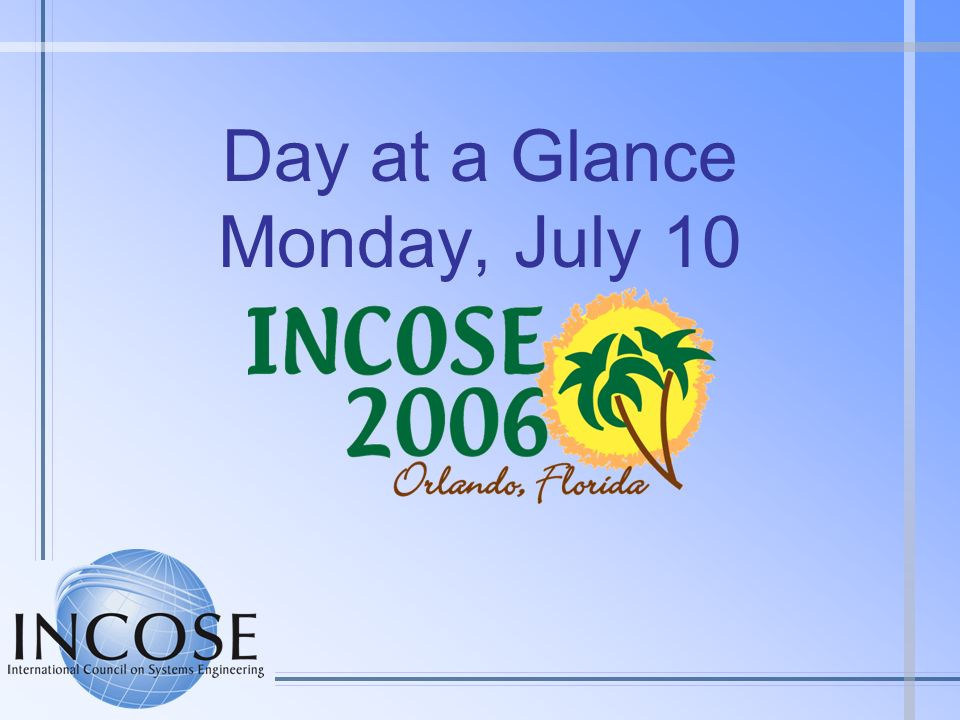 Day at a Glance Monday, July 10