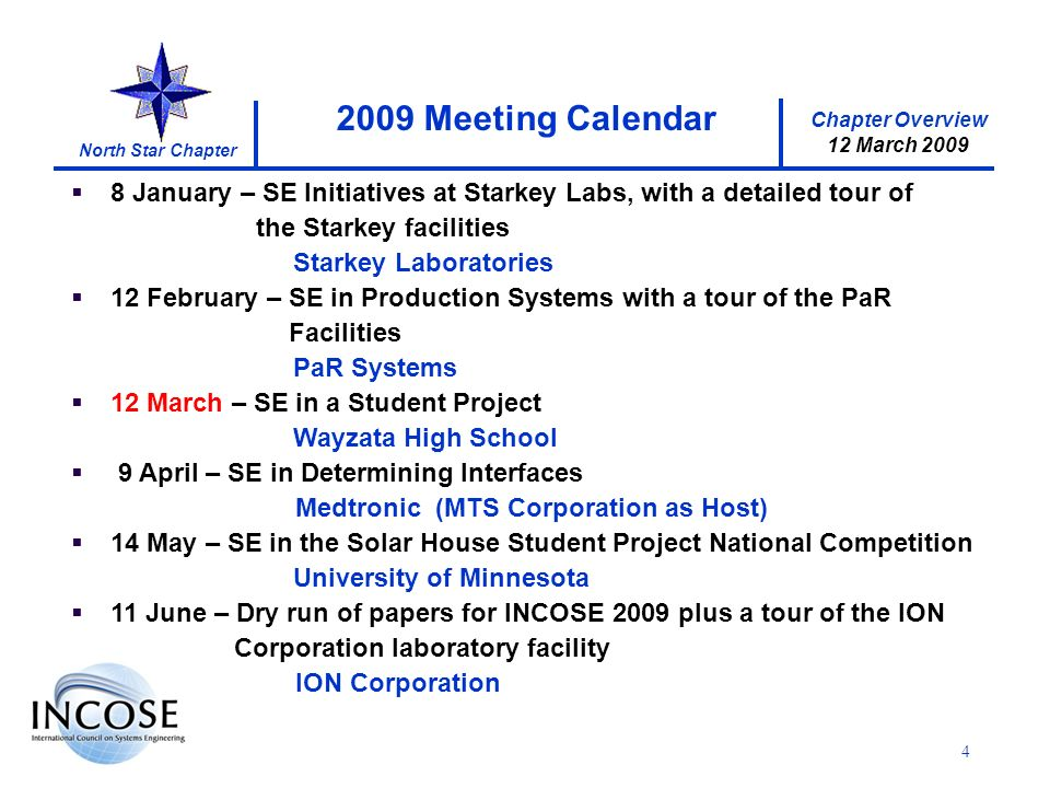 Chapter Overview 12 March 2009 North Star Chapter 4 8 January – SE Initiatives at Starkey Labs, with a detailed tour of the Starkey facilities Starkey