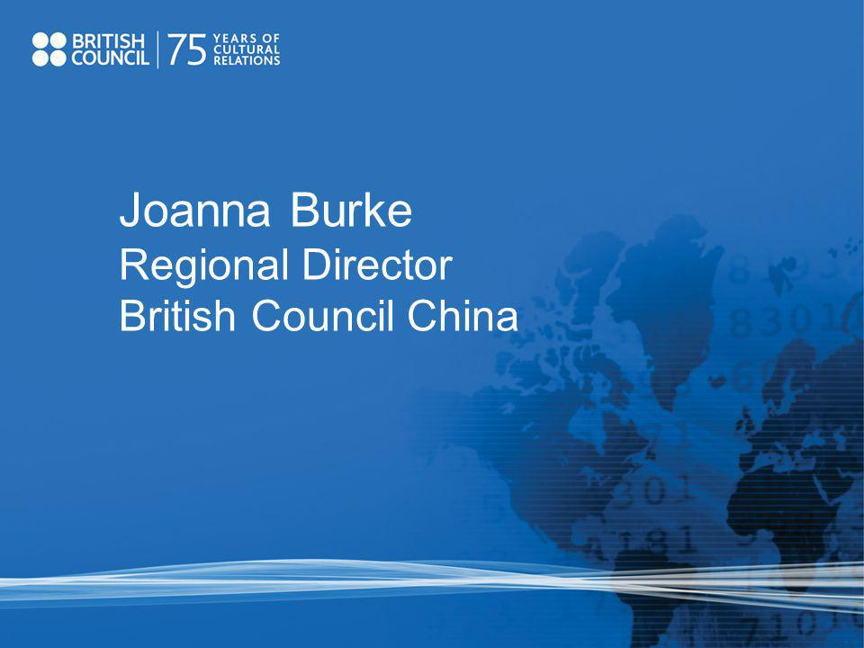 Joanna Burke Regional Director British Council China