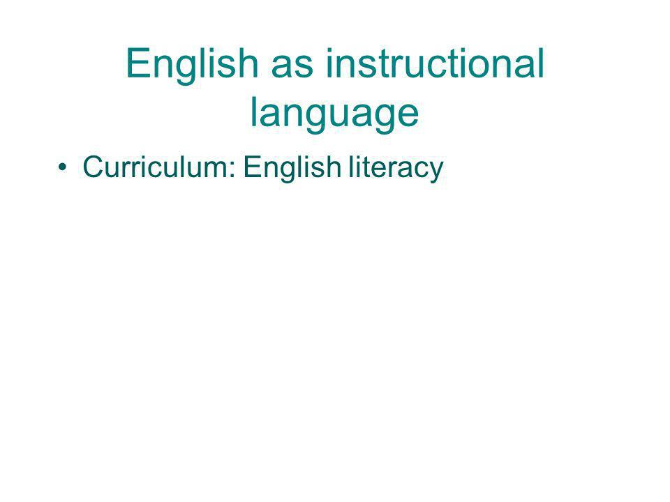 English as instructional language Curriculum: English literacy