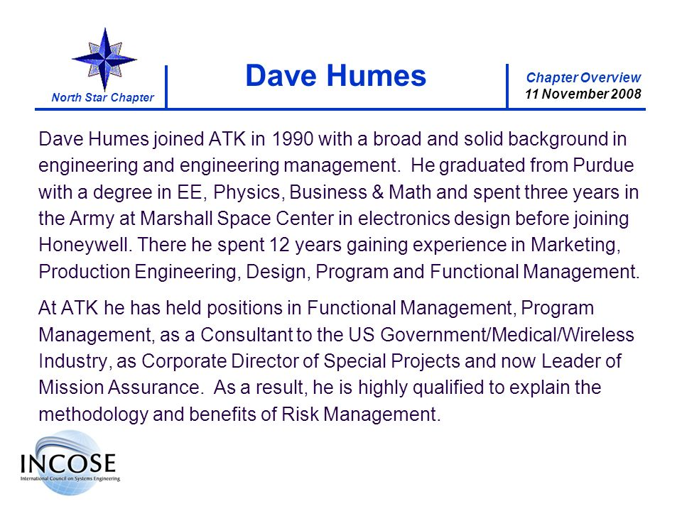 Chapter Overview 8 May 2008 North Star Chapter Chapter Overview 11 November 2008 Dave Humes Dave Humes joined ATK in 1990 with a broad and solid background in engineering and engineering management.