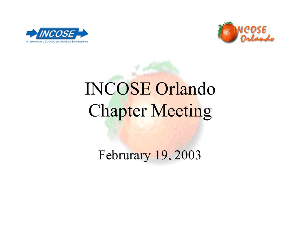 INCOSE Orlando Chapter Meeting Februrary 19, 2003