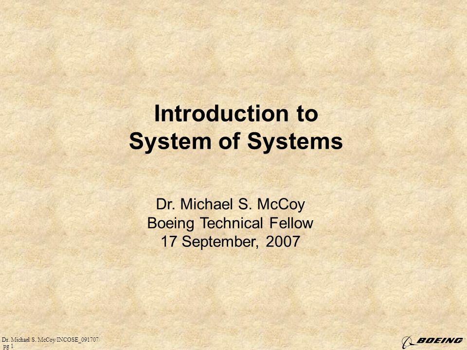 Dr.Michael S. McCoy/INCOSE_091707/ pg 1 Introduction to System of Systems Dr.