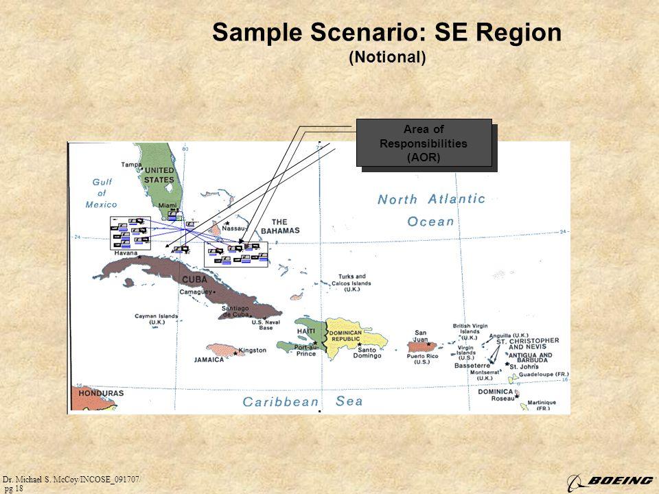 Dr. Michael S. McCoy/INCOSE_091707/ pg 18 Sample Scenario: SE Region (Notional) Area of Responsibilities (AOR)