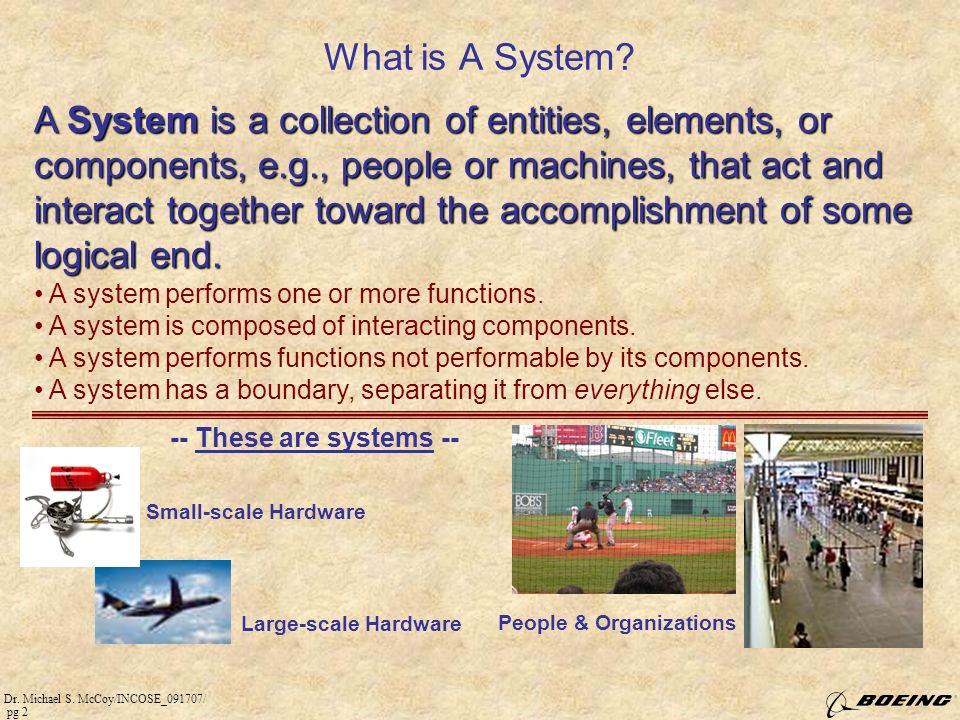 Dr.Michael S. McCoy/INCOSE_091707/ pg 2 What is A System.