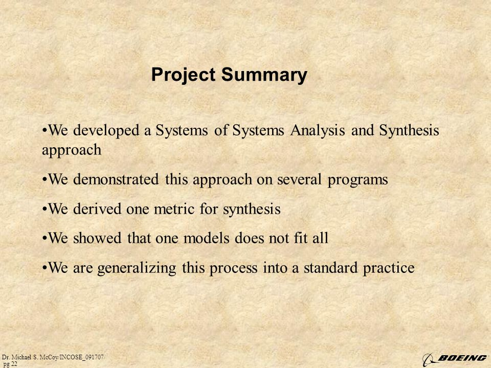 Dr. Michael S. McCoy/INCOSE_091707/ pg 22 Project Summary We developed a Systems of Systems Analysis and Synthesis approach We demonstrated this appro