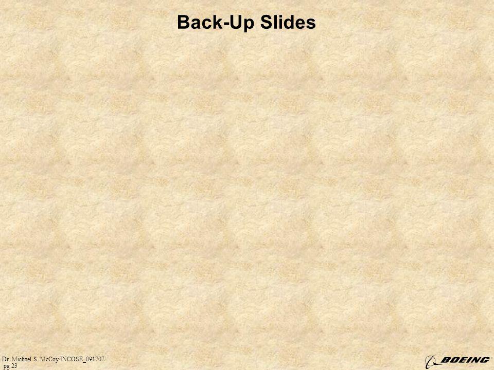 Dr. Michael S. McCoy/INCOSE_091707/ pg 23 Back-Up Slides
