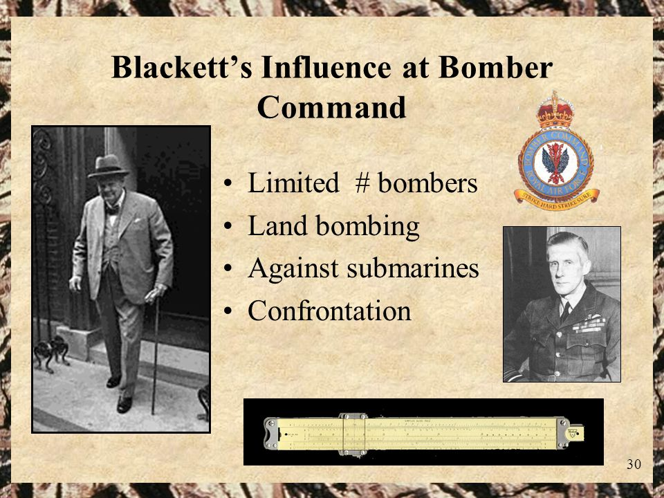 30 Blacketts Influence at Bomber Command Limited # bombers Land bombing Against submarines Confrontation