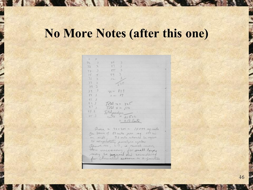 46 No More Notes (after this one)