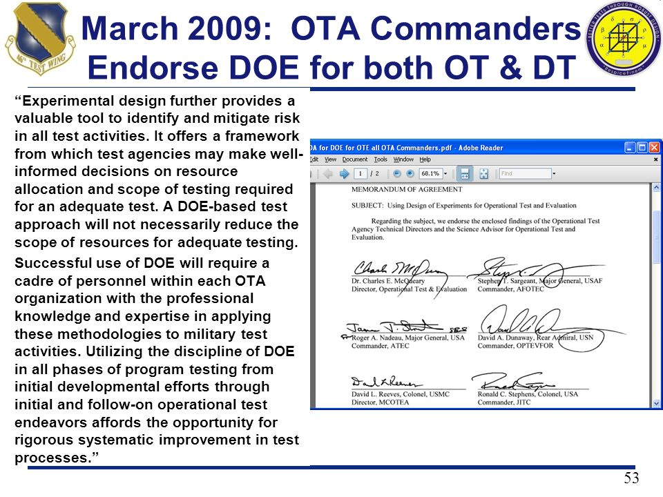 March 2009: OTA Commanders Endorse DOE for both OT & DT 53 Experimental design further provides a valuable tool to identify and mitigate risk in all t