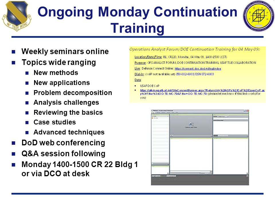 Ongoing Monday Continuation Training Weekly seminars online Topics wide ranging New methods New applications Problem decomposition Analysis challenges