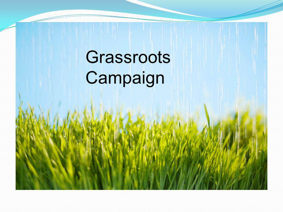 Grassroots Grassroots Campaign
