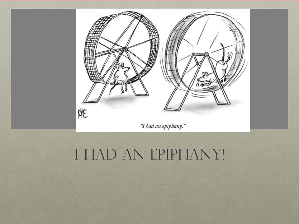I had an Epiphany!