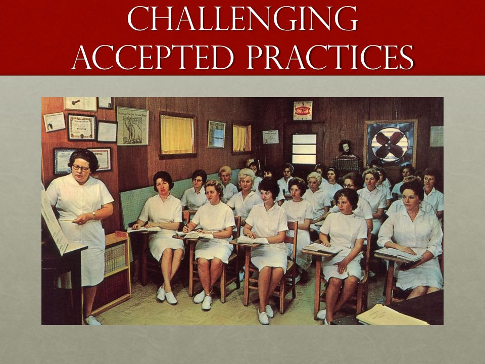 Challenging Accepted practices