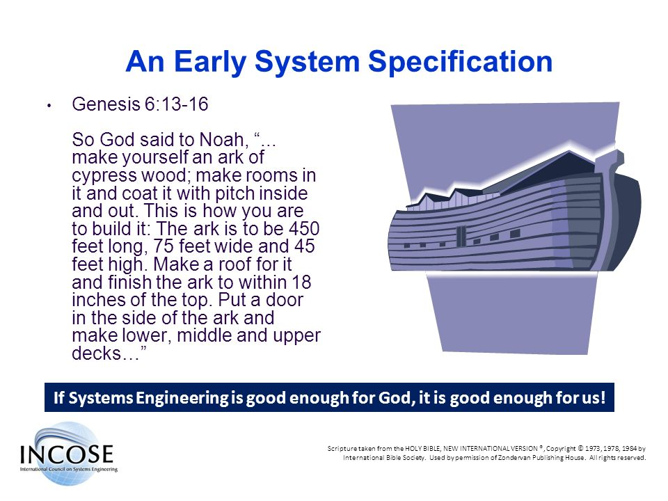 Chapter Overview 8 May 2008 North Star Chapter An Early System Specification Genesis 6:13-16 So God said to Noah,... make yourself an ark of cypress w