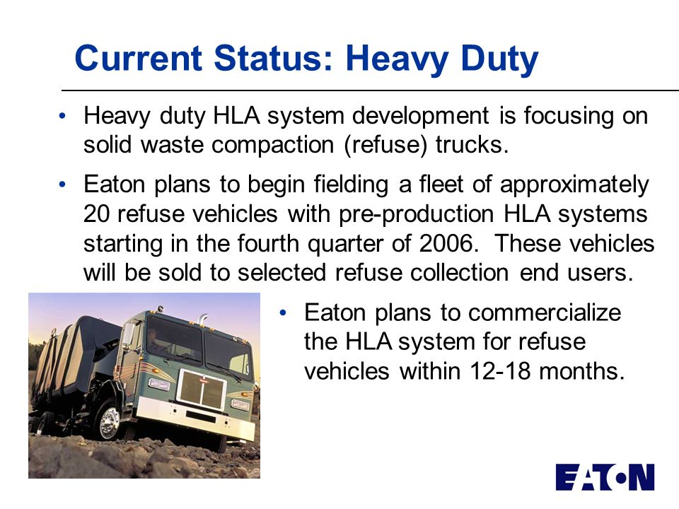 Current Status: Light & Medium Duty HLA system development is being funded in part by the US Army under the HAMMER program.