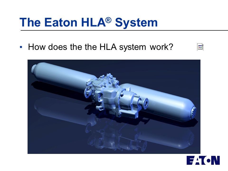 The Eaton HLA ® System What is the HLA system